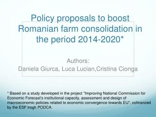 Policy proposals to boost   Romanian farm  consolidation in the period 2014- 2020*