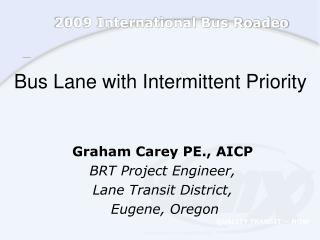 Bus Lane with Intermittent Priority