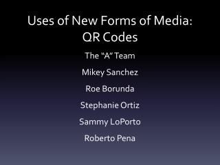 Uses of New Forms of Media: QR Codes