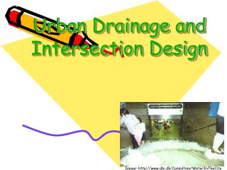 Urban Drainage and Intersection Design
