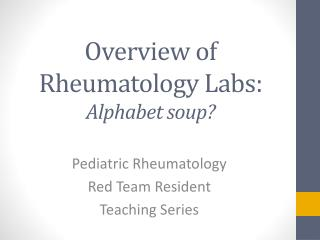 Overview of Rheumatology Labs: Alphabet soup?