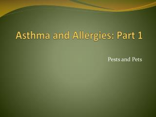 Asthma and Allergies: Part 1