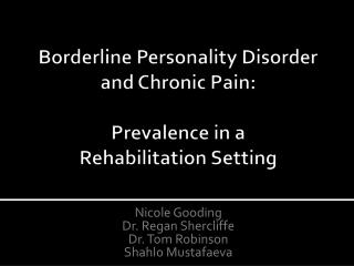 Borderline Personality Disorder  and Chronic Pain:  Prevalence in a  Rehabilitation Setting