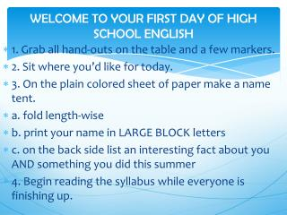 WELCOME TO YOUR FIRST DAY OF HIGH SCHOOL ENGLISH