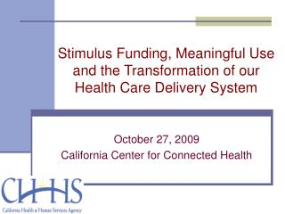Stimulus Funding, Meaningful Use and the Transformation of our Health Care Delivery System