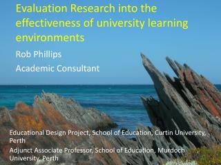 Evaluation Research into the effectiveness of university learning  environments