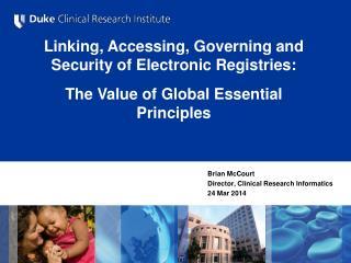 Brian McCourt Director, Clinical Research Informatics 24 Mar 2014