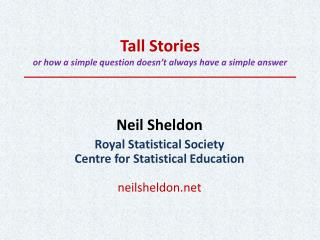 Tall Stories or how  a simple question doesn't always have a simple answer