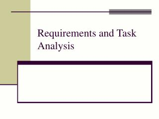 Requirements and Task Analysis