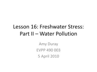 Lesson 16: Freshwater Stress:  Part II – Water Pollution