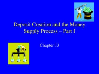 Deposit Creation and the Money Supply Process – Part I