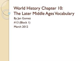 World History Chapter 10: The Later Middle Ages Vocabulary
