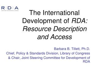 The International Development of  RDA: Resource Description and Access