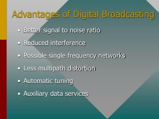 Advantages of Digital Broadcasting