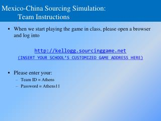 Mexico-China Sourcing  Simulation: 	Team  Instructions