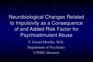 Neurobiological Changes Related to Impulsivity as a Consequence of and Added Risk Factor for Psychostimulant Abuse
