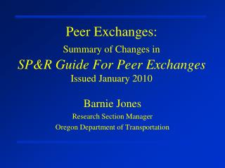 Peer Exchanges:   Summary of Changes in SP&R Guide For Peer Exchanges Issued January 2010