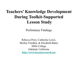Teachers  Knowledge Development During Toolkit-Supported  Lesson Study  Preliminary Findings   Rebecca Perry, Catherine