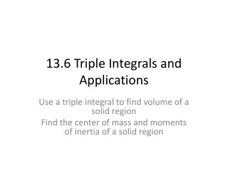 13.6 Triple Integrals and Applications