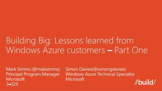 Building Big: Lessons learned from Windows Azure customers – Part One