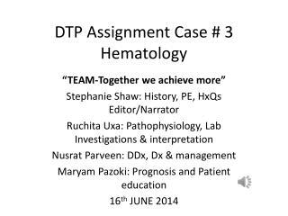 DTP  Assignment Case # 3 H ematology