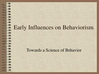 Early Influences on Behaviorism