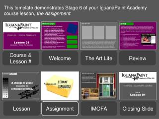 This template demonstrates Stage  6  of your IguanaPaint Academy course lesson,  the  Assignment :