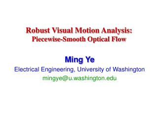 Robust Visual Motion Analysis:  Piecewise-Smooth Optical Flow