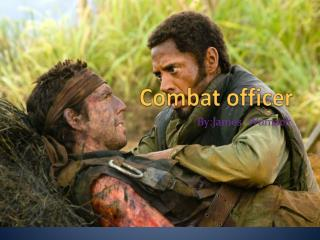 Combat officer