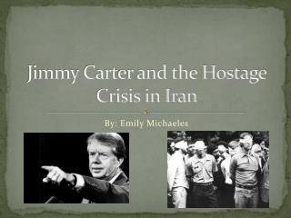 Jimmy Carter and the Hostage Crisis in Iran