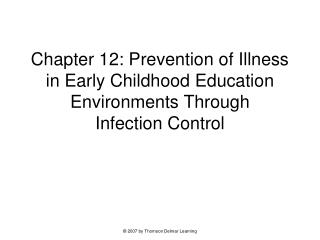 Chapter 12: Prevention of Illness in Early Childhood Education Environments Through  Infection Control