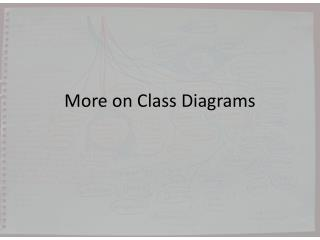 More on Class Diagrams