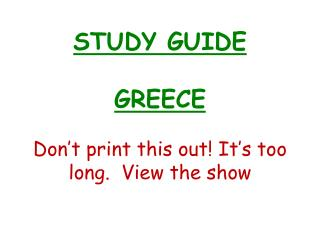 STUDY GUIDE  GREECE Don't print this out! It's too long.  View the show