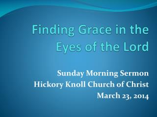 Finding Grace in the Eyes of the Lord