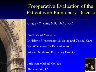 Preoperative Evaluation of the     Patient with Pulmonary Disease