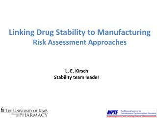 Linking Drug Stability to Manufacturing Risk Assessment Approaches