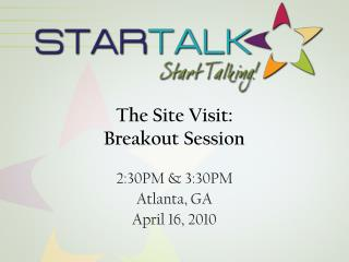 The Site Visit: Breakout Session