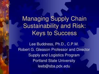 Managing Supply Chain Sustainability and Risk:   Keys to Success