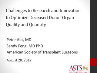 Challenges to Research and Innovation  to Optimize Deceased Donor Organ Quality and Quantity