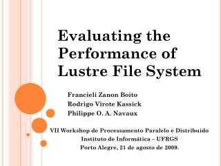Evaluating the Performance  of Lustre File System