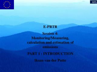 E-PRTR Session 4: Monitoring/Measuring, calculation and estimation of emissions