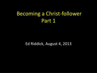 Becoming a Christ-follower Part 1