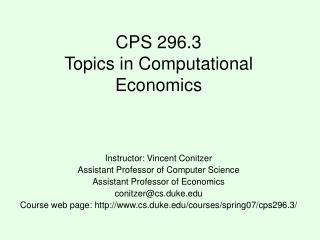 CPS 296.3 Topics in Computational Economics