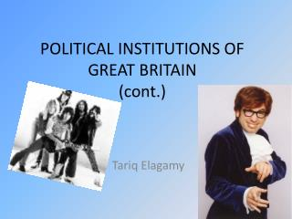 POLITICAL INSTITUTIONS OF GREAT BRITAIN (cont.)