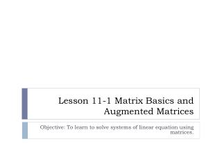 Lesson 11-1 Matrix Basics and Augmented Matrices