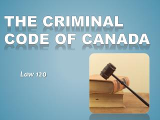 The Criminal code of Canada