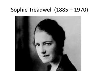 Sophie Treadwell (1885 – 1970)