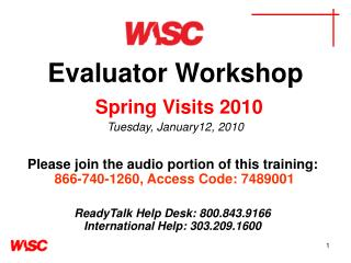 Evaluator Workshop Spring Visits 2010 Tuesday, January12, 2010
