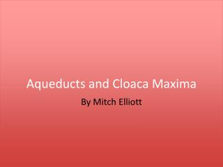 Aqueducts and Cloaca Maxima