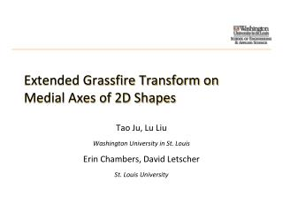 Extended  Grassfire  Transform on Medial Axes of 2D Shapes